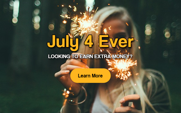 Earn Extra Money with July 4 Ever