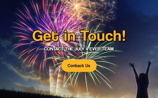 Get in Touch with July 4 Ever